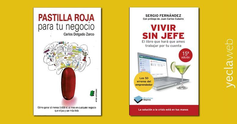 Vivir sin jefe y Pastilla roja para tu negocio. Dos libros inetersantes para emprendedores.